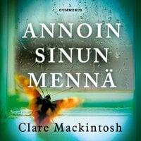 Annoin sinun mennä - Clare Mackintosh