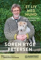 Et liv med hund - Fortællinger om et venskab - Søren Ryge Petersen