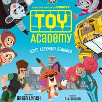 Toy Academy: Some Assembly Required - Brian Lynch