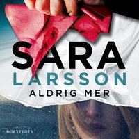 Aldrig mer - Sara Larsson
