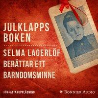 Julklappsboken : Selma Lagerlöf berättar ett barndomsminne - Selma Lagerlöf