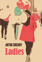 Ladies - Anton Chekhov