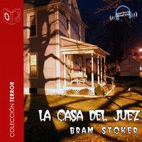 La casa del juez - Dramatizado - Bram Stoker