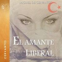 El amante liberal - Dramatizado - Miguel De Cervantes