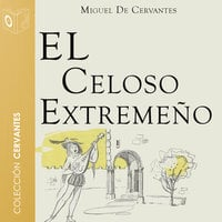 El celoso extremeño - Dramatizado - Miguel De Cervantes