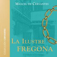 La ilustre fregona - Dramatizado - Miguel De Cervantes