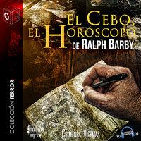 El cebo, el horóscopo - Dramatizado - Ralph Barby