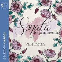 Sonata de Primavera - Dramatizado - Ramón María Del Valle Inclán