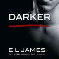Darker: 'Fifty Shades Darker' as told by Christian - E.L. James