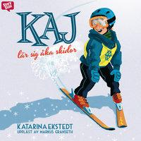 Kaj lär sig åka skidor - Katarina Ekstedt