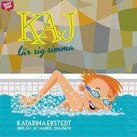 Kaj lär sig simma - Katarina Ekstedt