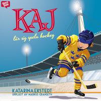 Kaj lär sig spela hockey - Katarina Ekstedt