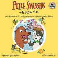 """Pelle Svanslös och taxen Max : Från antologin """"Fler Berättelser om Pelle Svanslös"""" - Gösta Knutsson, Michael Rönn, Åsa Rönn"""