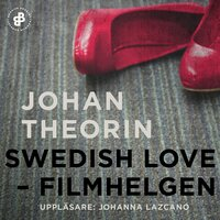 Swedish Love : filmhelgen - Johan Theorin