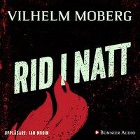 Rid i natt - Vilhelm Moberg