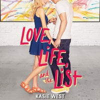 Love, Life, and the List - Kasie West