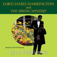 Lord James Harrington and the Spring Mystery - Lynn Florkiewicz