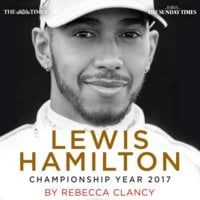 Lewis Hamilton: Championship Year 2017 - The Times,The Sunday Times,Rebecca Clancy