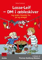 Lasse-Leif - DM i æbleskiver (og andre historier fra jul og omegn) - Mette Finderup