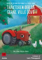 Traktoren der så gerne ville sove - en ny bog der kan få dit barn til at falde i søvn - Carl-Johan Forssén Erhlin, Carl-Johan Forssén Ehrlin