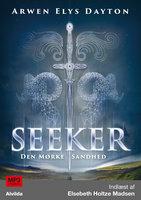 Seeker 1: Den mørke sandhed - Arwen Elys Dayton