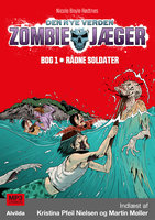 Zombie-jæger - Den nye verden 1: Rådne soldater - Nicole Boyle Rødtnes