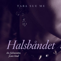 Halsbåndet - Tara Sue Me