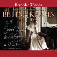 A Good Day to Marry a Duke - Betina Krahn