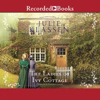 The Ladies of Ivy Cottage - Julie Klassen