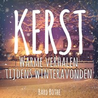 Kerst - warme verhalen tijdens winteravonden - Bard Bothe