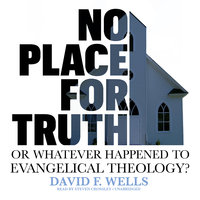 No Place for Truth - David F. Wells