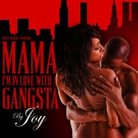 Mama, I'm In Love With a Gangsta - Joy