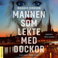 Mannen som lekte med dockor - Magnus Jonsson