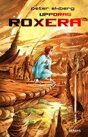 Uppdrag Roxera - Peter Ekberg