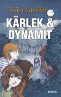 Kärlek & dynamit - Kajsa Gordan