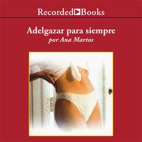 Adelgazar para siempre (Slimming Forever) - Ana Martos