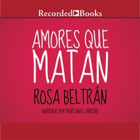 Amores Que Matan (Love That Kills) - Rosa Beltrán