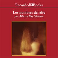 Los nombres del aire - Alberto Ruy-Sánchez