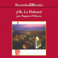 ¡Oh la Habana! - Paquito D'Rivera