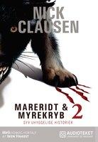 Mareridt & Myrekryb 2: Syv uhyggelige historier - Nick Clausen
