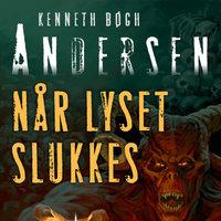 Når lyset slukkes - Kenneth Bøgh Andersen