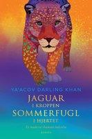 Jaguar i kroppen – sommerfugl i hjertet - Ya'Acov Darling Khan