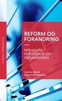 Reform og forandring - Carsten Greve, Anne Reff Pedersen