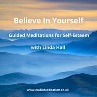 Believe In Yourself Guided Meditations For Self Esteem Audioboek