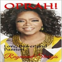 Oprah: Love, Power and Passion - Raymond Sturgis