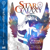 Star Galaxy: The White Knight - Mary E. Logsdon