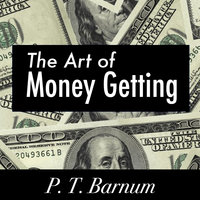 The Art of Money Getting - P.T. Barnum