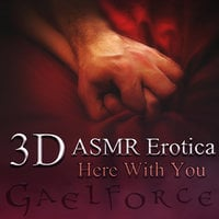 3D Erotic ASMR: Here With You