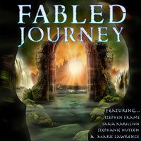 Fabled Journey II - Mark Lawrence, Stephen Frame, Stephanie Hutton, Taria Karillion