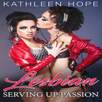Lesbian: Serving Up Passion - Kathleen Hope